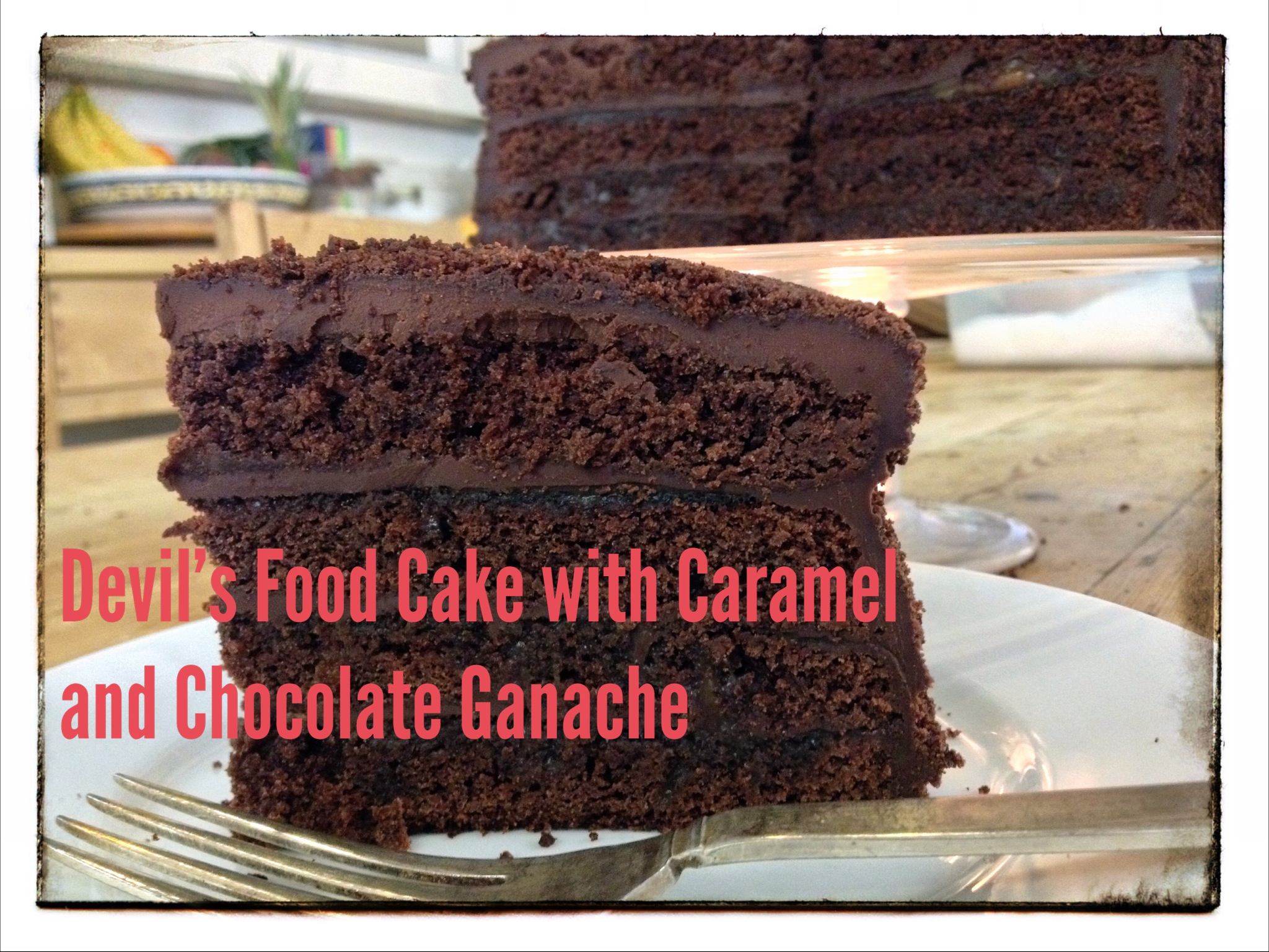 Devil's Food Layer Cake with Caramel and Chocolate Ganache